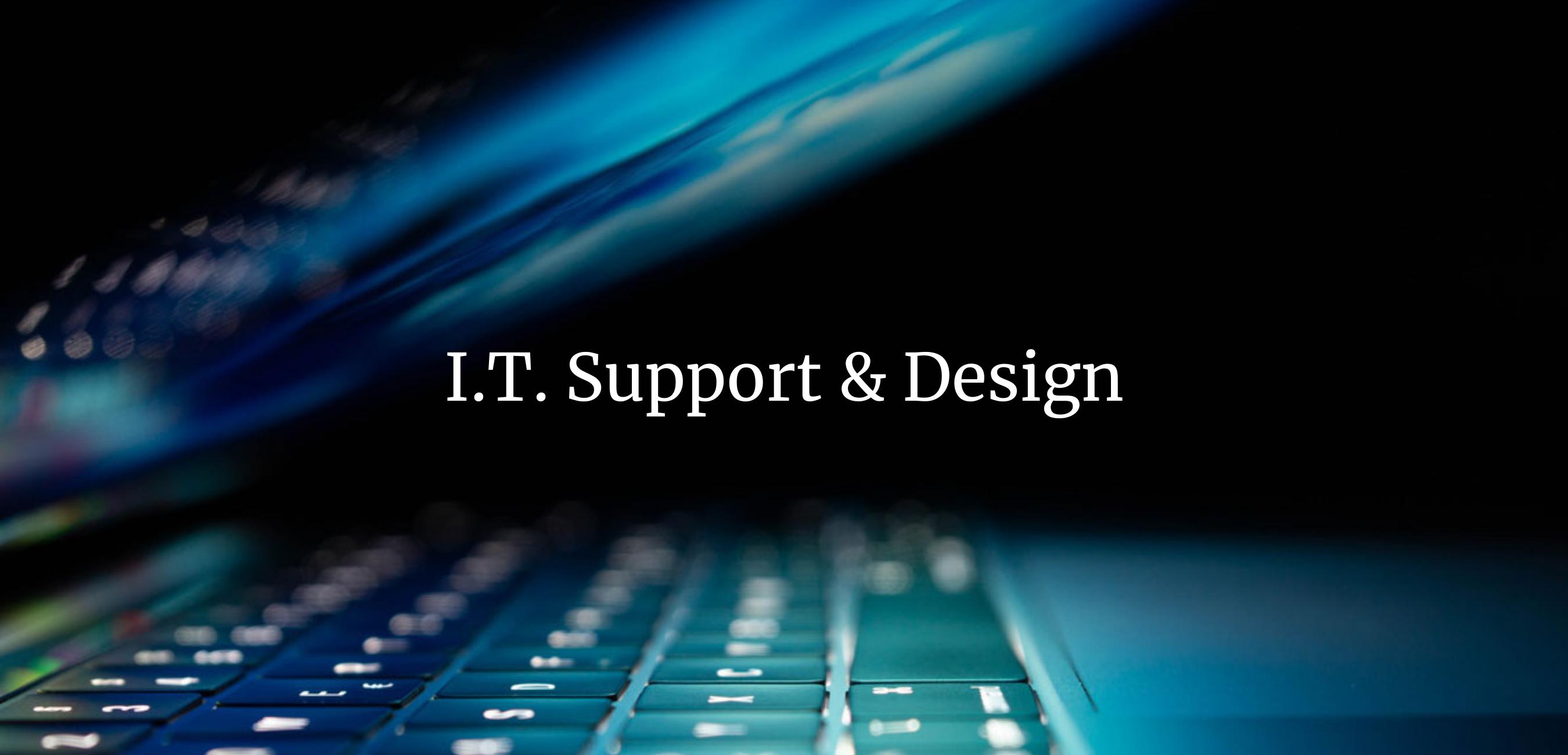 I.T. Support & Design
